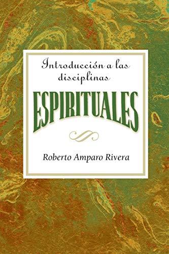 Introducción a las disciplinas espirituales AETH: Introduction to the Spiritual Disciplines Spanish AETH (Spanish Editio