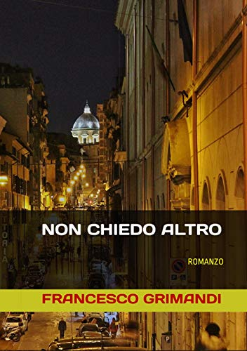 Francesco Grimandi - Non chiedo altro (2016)