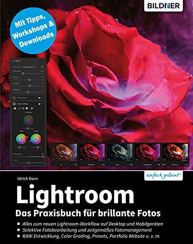 Lightroom: Das Praxisbuch für brillante Fotos