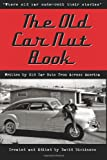 The Old Car Nut Book: 'Where old car nuts tell their stories' (Volume 1)