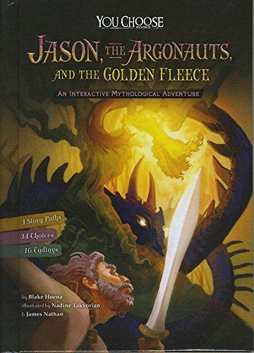 Jason, the Argonauts, and the Golden Fleece: An Interactive Mythological Adventure (You Choose: Ancient Greek Myths)