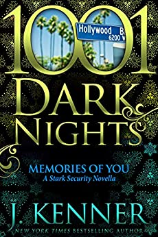Memories of You: A Stark Security Novella by [J. Kenner]