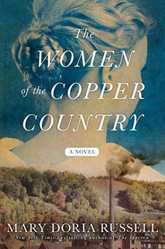 Compare Textbook Prices for The Women of the Copper Country: A Novel Advance Uncorrected Proof Edition ISBN 9781982109585 by Russell, Mary Doria