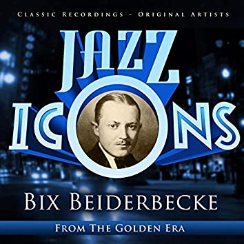 Jazz Icons from the Golden Era - Bix Beiderbecke