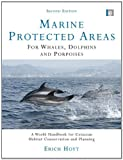 Marine Protected Areas for Whales, Dolphins and Porpoises: A World Handbook for Cetacean Habitat Conservation and Planning