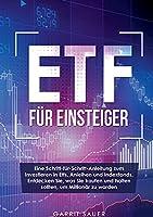 Etf fuer Einsteiger: Eine Schritt-fuer-Schritt-Anleitung zum Investieren in Etfs, Anleihen und Indexfonds, Entdecken Sie, was Sie kaufen und halten sollten, um Millionaer zu werden