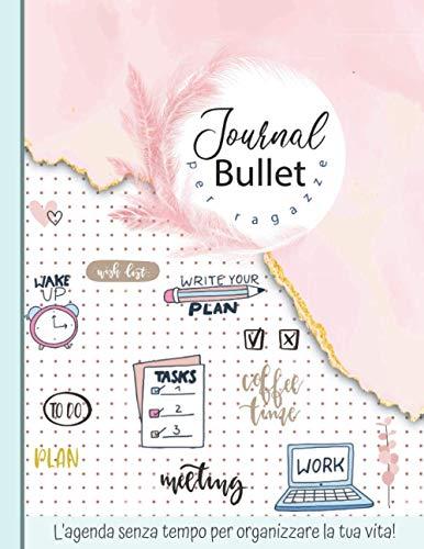 Bullet Journal per ragazze: Agenda precompilata senza tempo - dimensioni 21,59 cm x 27,94 cm - 150 pagine
