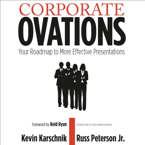 Corporate Ovations                   By:                                                                                                                                 Kevin Karschnik,                                                                                        Russ Peterson Jr.                               Narrated by:                                                                                                                                 Russ Peterson Jr.                      Length: 5 hrs and 42 mins     1 rating     Overall 5.0