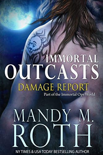 Ebook Damage Report Immortal Outcasts 2 By Mandy M Roth
