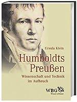 Humboldts Preussen: Wissenschaft und Technik im Aufbruch