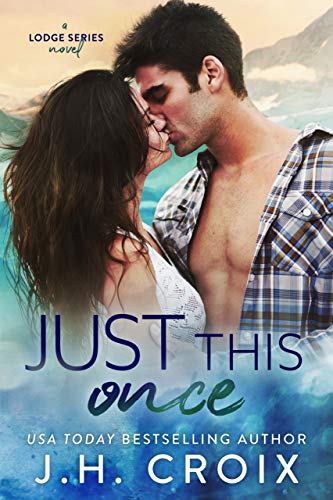 Just This Once (The Lodge Series Novels Book 3)
