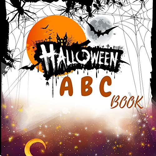 Halloween : ABC (BOOK) For Kids Ages 2-7:| Cute & Spooky & Scary Gift Idea for Girls, Boys, Children, Kids, Toddlers, (English Edition)