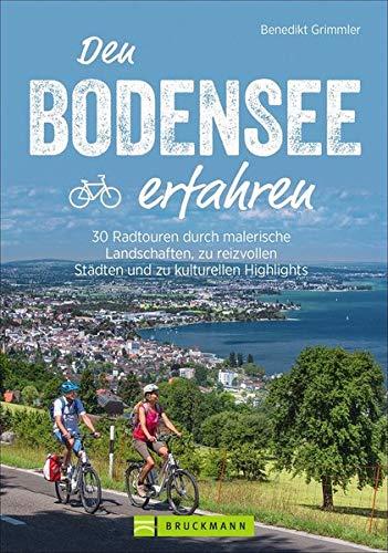 Bruckmann Radführer: Den Bodensee erfahren. 30 Radtouren durch malerische Landschaften, zu reizvollen Städten und kulturellen Highlights. Natur, Kultur und Genuss. Mit GPS-Tracks zum Download