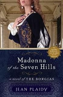 Madonna of the Seven Hills: A Novel of the Borgias