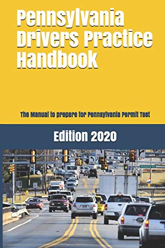 Compare Textbook Prices for Pennsylvania Drivers Practice Handbook: The Manual to prepare for Pennsylvania Permit Test - More than 300 Questions and Answers  ISBN 9781697514230 by Learner Editions