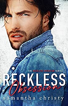 Reckless Obsession (The Reckless Rockstar Series) by [Samantha Christy]