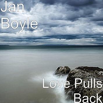 Love Pulls Back