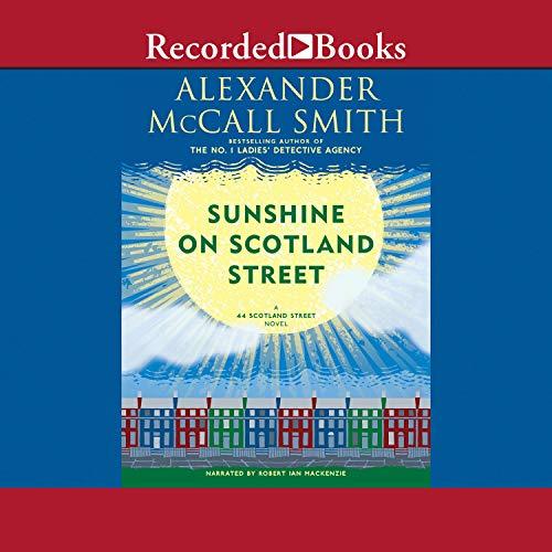 Sunshine on Scotland Street: A 44 Scotland Street Novel, Book 8