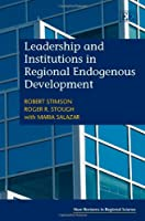 Leadership and Institutions in Regional Endogenous Development (New Horizons in Regional Science)