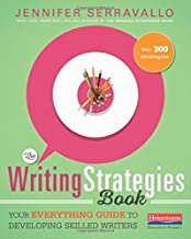 The Writing Strategies Book: Your Everything Guide to Developing Skilled Writers PDF
