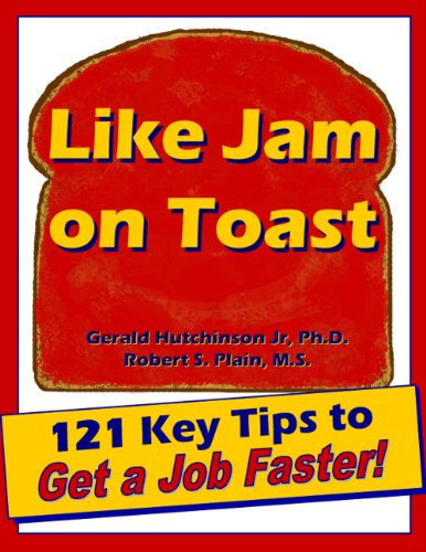 Like Jam on Toast: Expert Tips for Making Your Job Search Efficient and Effective (English Edition)