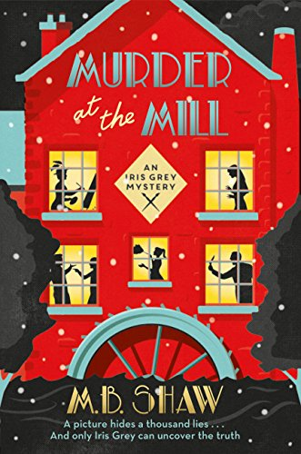 Murder at the Mill: A cozy mystery puzzle for readers who enjoy MC Beaton (The Iris Grey Mysteries) (English Edition)
