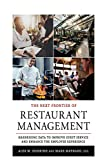 The Next Frontier of Restaurant Management: Harnessing Data to Improve Guest Service and Enhance the Employee Experience (Cornell Hospitality Management: Best Practices) (English Edition)