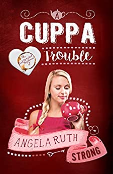 A Cuppa Trouble (The CafFunated Mysteries Book 2) by [Angela Ruth Strong]