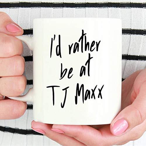 Funny TJ Maxx mug, I'd rather be at tj maxx, rae dunn, funny mug for her, mug for mom, shopping coffee mug, funny mom mug, fashion mug