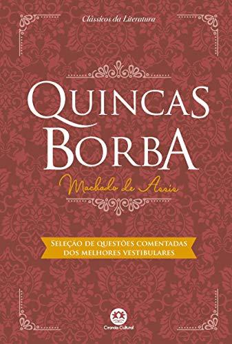 Quincas Borba: Com questões comentadas de vestibular
