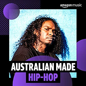 Australian Made: Hip-Hop