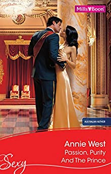 Passion, Purity And The Prince (The Weight of the Crown Book 1) by [Annie West]