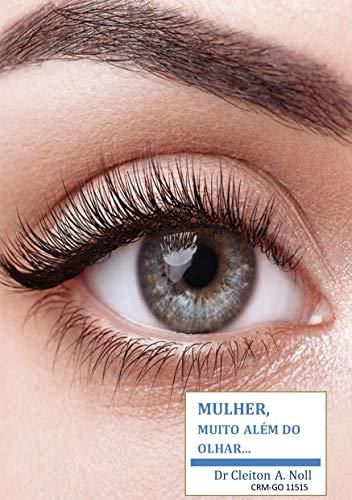 Mulher, muito além do olhar...: Cuidados de saúde ocular para mulheres.