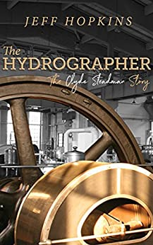 [Jeff Hopkins]のThe Hydrographer: The Clyde Steadman Story (English Edition)