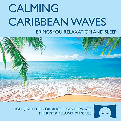 Calming Caribbean Waves - Nature Sounds CD for Relaxation, Meditation and Sleep - Nature's Perfect White Noise
