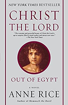 Christ the Lord  Out of Egypt  A Novel