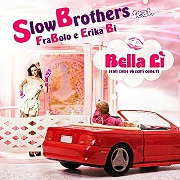 Bella lì (feat. Frabolo, Erika Bi) [Senti come và senti come fà]