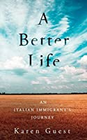 A Better Life: An Italian Immigrant's Journey