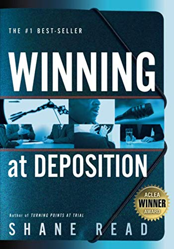 Compare Textbook Prices for Winning at Deposition: Winner of ACLEA's Highest Award for Professional Excellence  ISBN 0884430986123 by Read, Shane