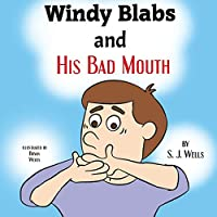 Windy Blabs and His Bad Mouth