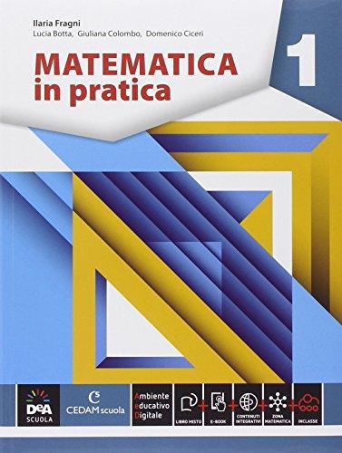 Matematica in pratica. Per le Scuole superiori. Con e-book. Con espansione online (Vol. 1)