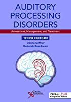 Auditory Processing Disorders: Assessment, Management, and Treatment