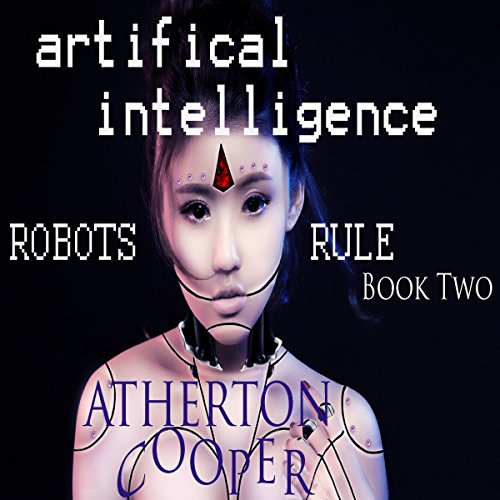 Artifical Intelligence - Robots Rule Book Two audiobook cover art