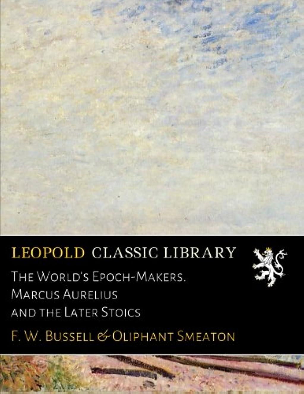 人口反対端The World's Epoch-Makers. Marcus Aurelius and the Later Stoics