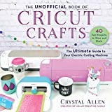 The Unofficial Book of Cricut...