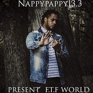 Present F.T.F World