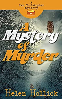 A Mystery of Murder: A Jan Christopher Mystery : Episode 2 (Jan Christopher Mysteries) by [Helen Hollick]