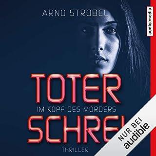 Toter Schrei     Im Kopf des Mörders 3              Autor:                                                                                                                                 Arno Strobel                               Sprecher:                                                                                                                                 Götz Otto                      Spieldauer: 9 Std. und 22 Min.     93 Bewertungen     Gesamt 4,4