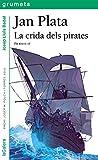 Jan Plata. La Crida Dels Pirates: 235 (Grumets)
