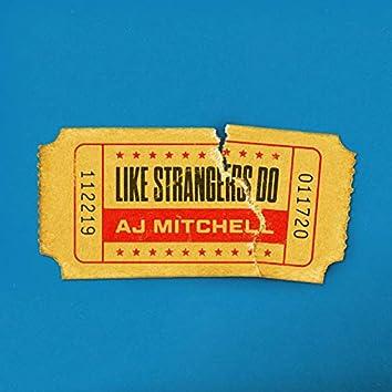 Like Strangers Do